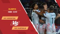 Tỷ lệ kèo nhà cái U23 Argentina vs U23 Australia, 17h30 ngày 22/7